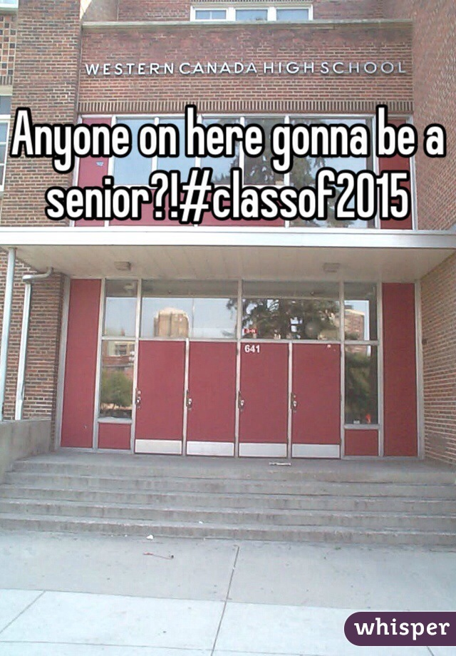 Anyone on here gonna be a senior?!#classof2015