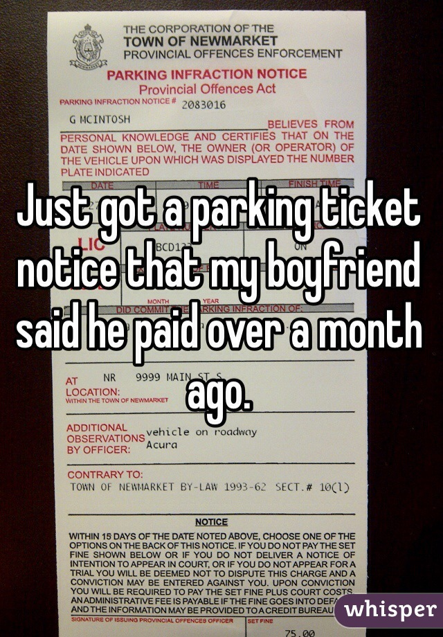 Just got a parking ticket notice that my boyfriend said he paid over a month ago.