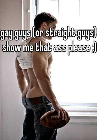 guys showing ass Straight