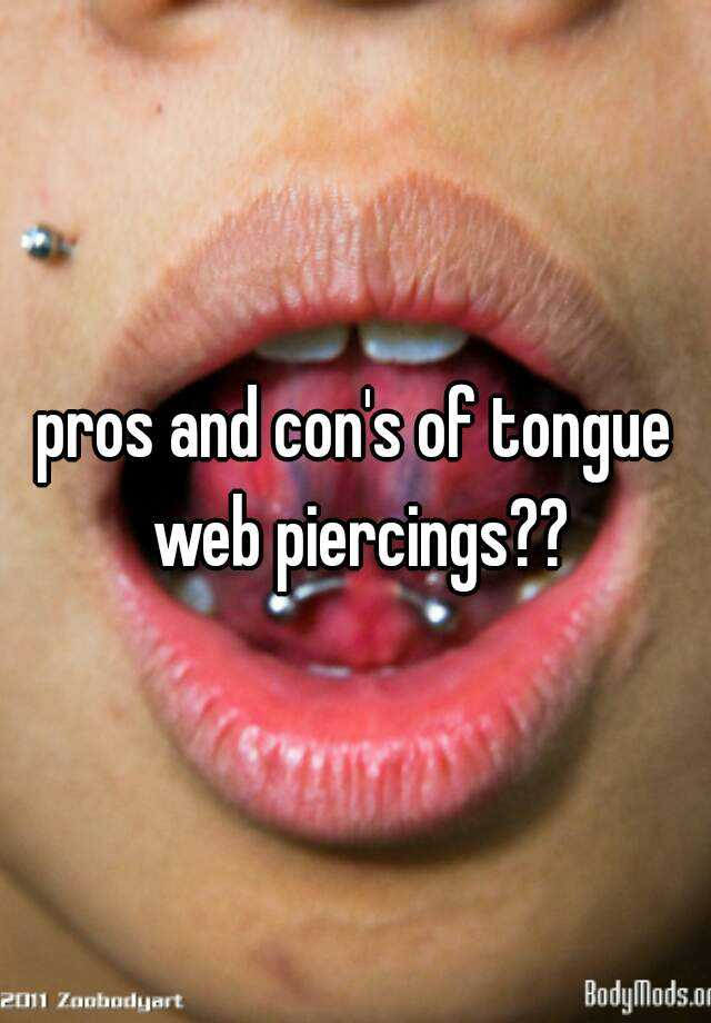 Pros And Con S Of Tongue Web Piercings
