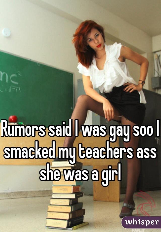 My teachers ass