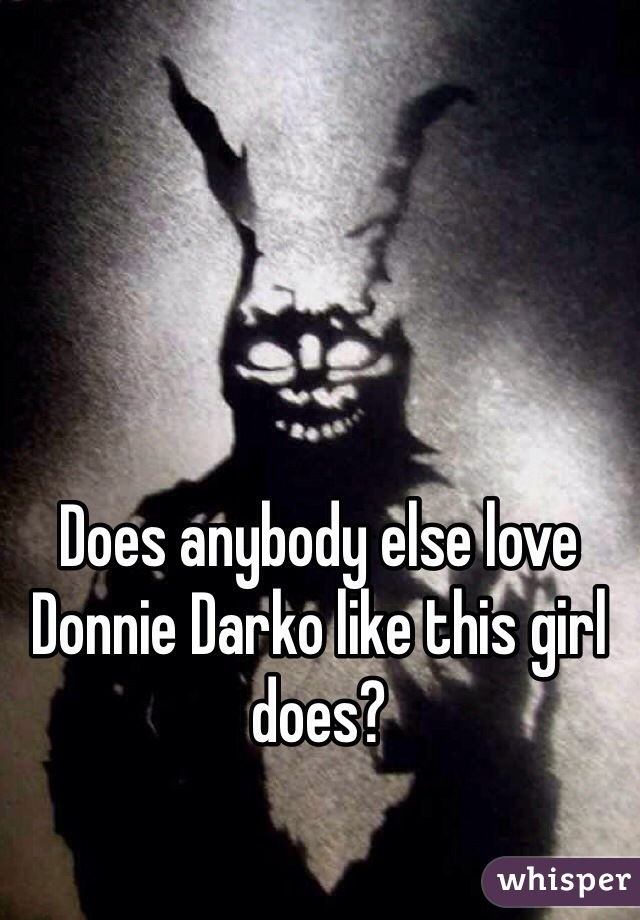 Does anybody else love Donnie Darko like this girl does?