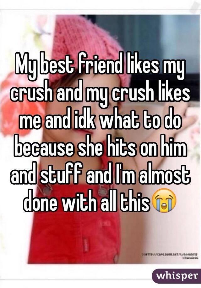 my bff likes my crush