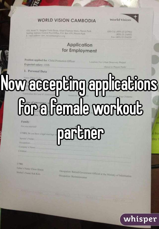 Now accepting applications for a female workout partner