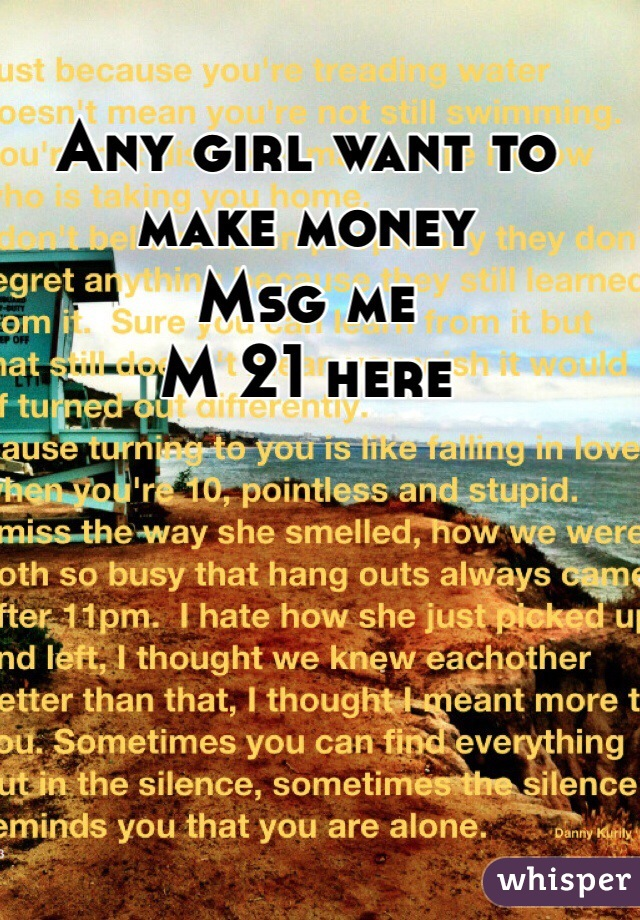 Any girl want to make money  Msg me  M 21 here