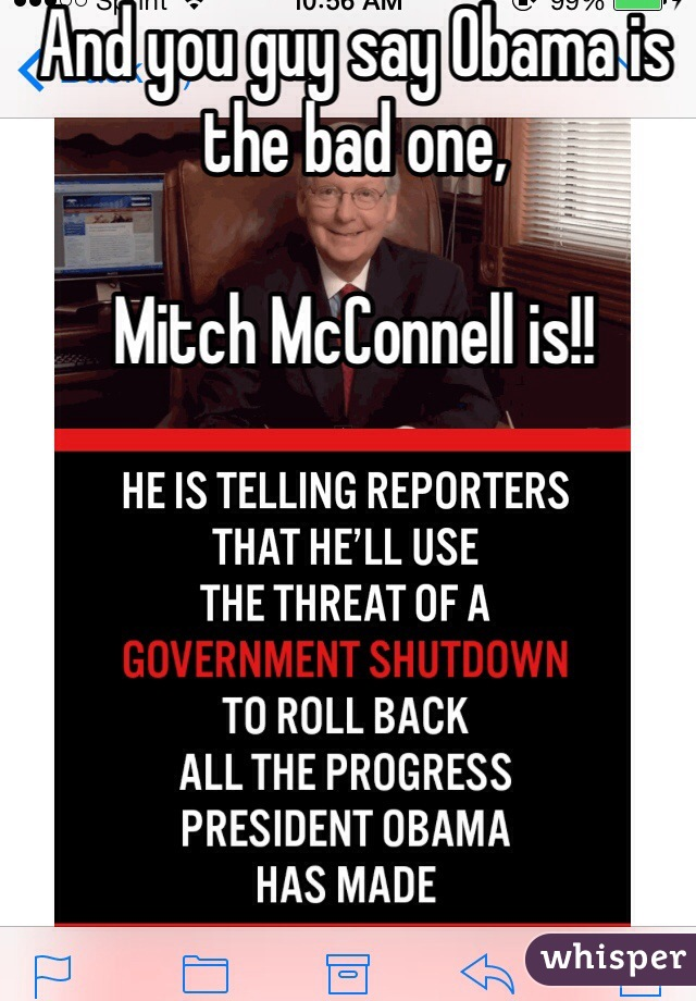 And you guy say Obama is the bad one,   Mitch McConnell is!!