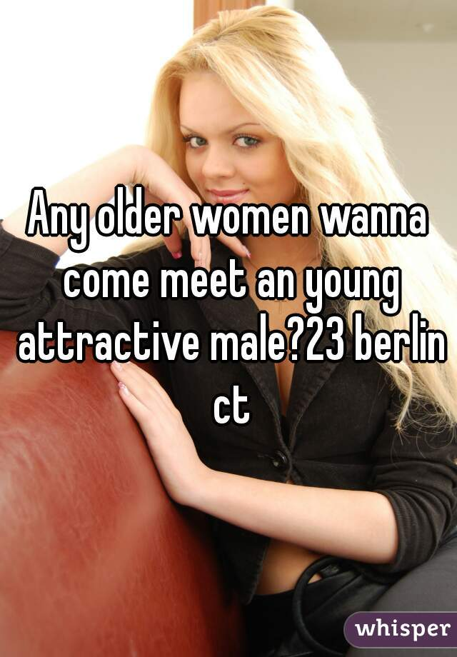 Any older women wanna come meet an young attractive male?23 berlin ct