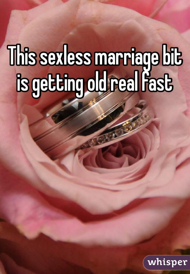 This sexless marriage bit is getting old real fast