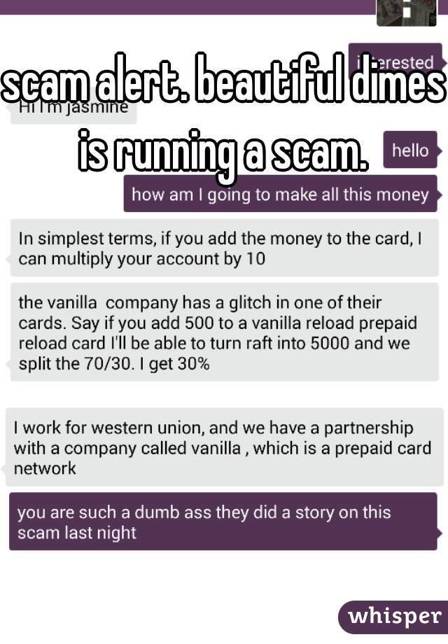 scam alert. beautiful dimes is running a scam.
