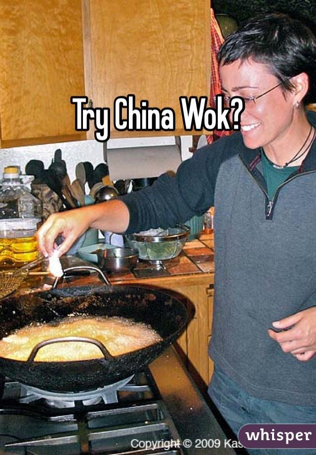 Try China Wok?