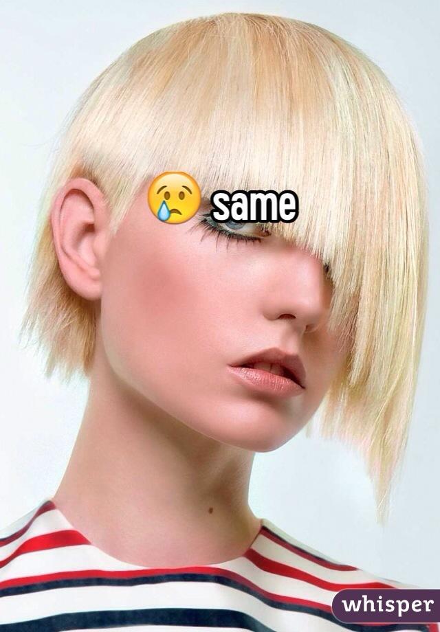 😢 same
