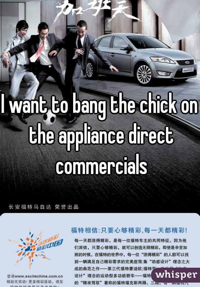 I want to bang the chick on the appliance direct commercials