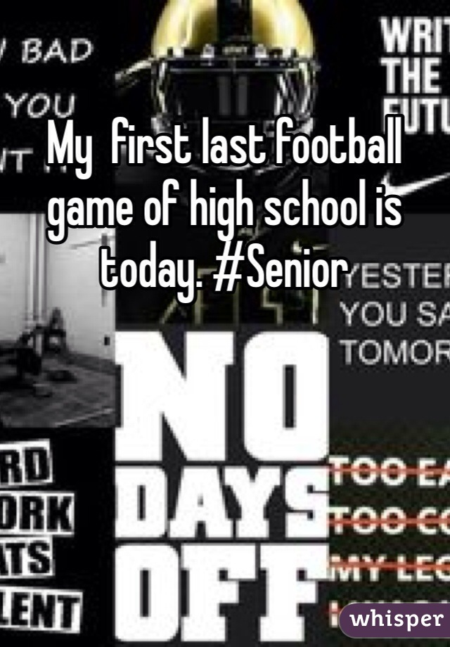 My  first last football game of high school is today. #Senior