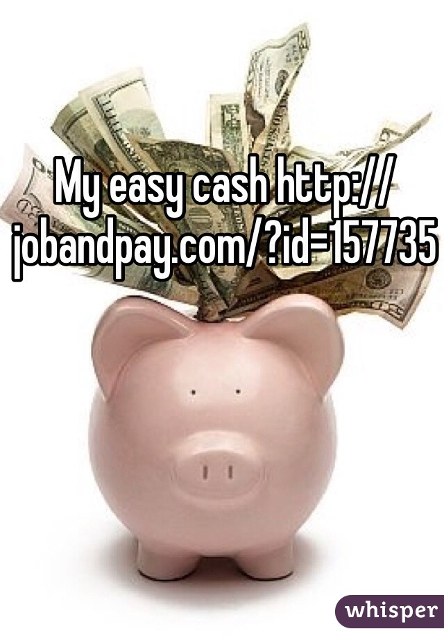 My easy cash http://jobandpay.com/?id=157735
