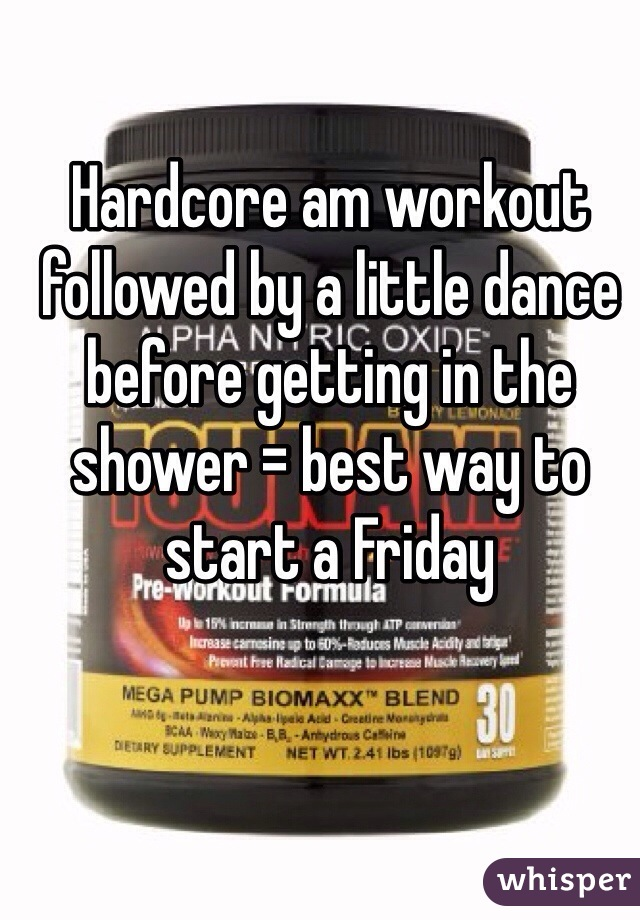 Hardcore am workout followed by a little dance before getting in the shower = best way to start a Friday