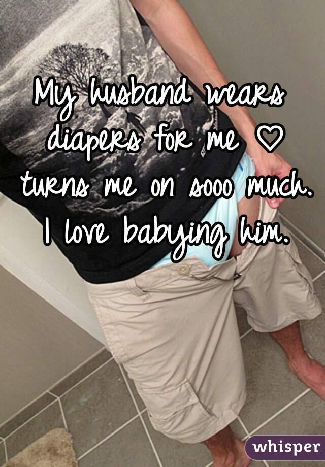 Diapers my to boyfriend likes wear My boyfriend,