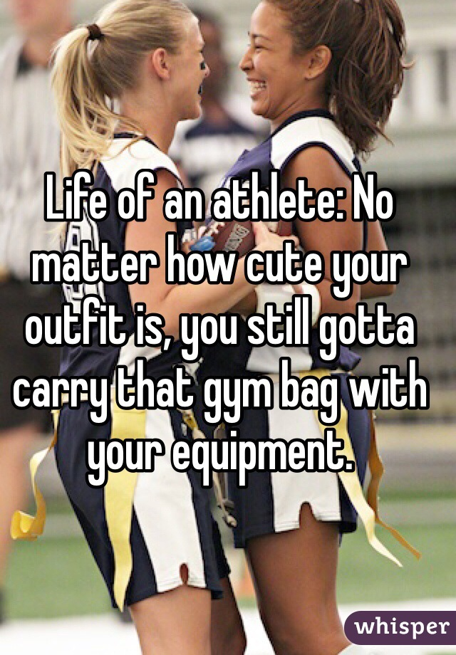 Life of an athlete: No matter how cute your outfit is, you still gotta carry that gym bag with your equipment.