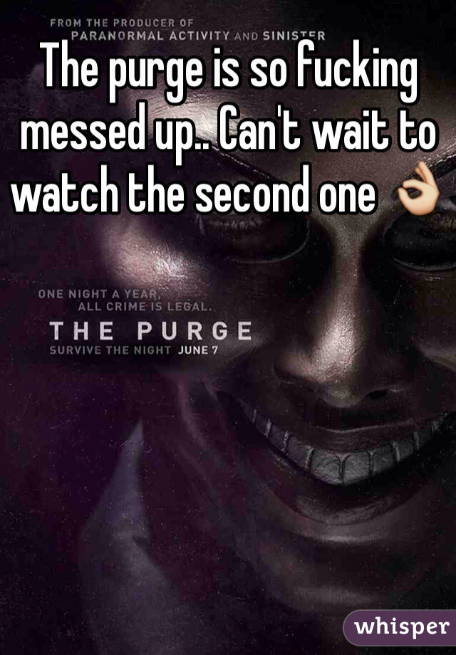 The purge is so fucking messed up.. Can't wait to watch the second one 👌