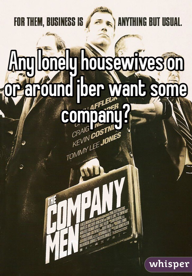 Any lonely housewives on or around jber want some company?