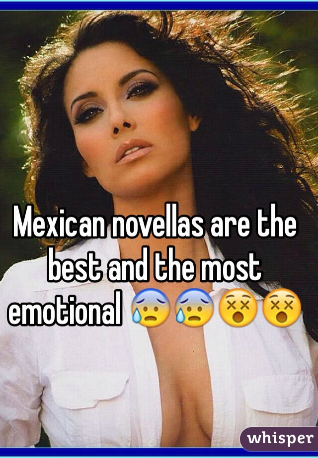 Mexican novellas are the best and the most emotional 😰😰😵😵