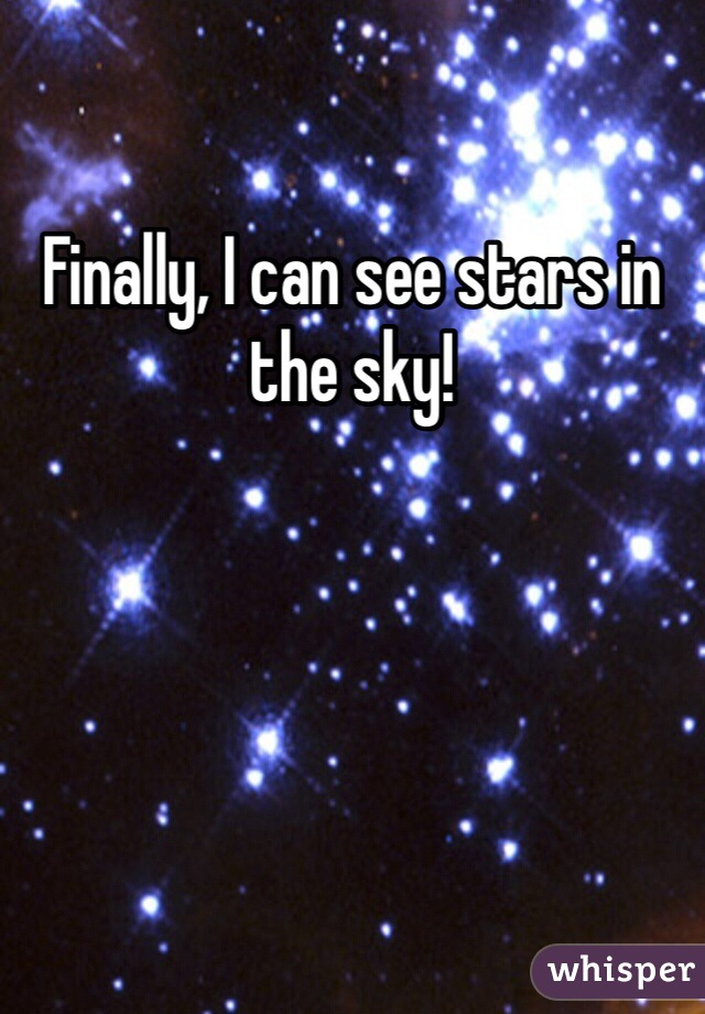 Finally, I can see stars in the sky!