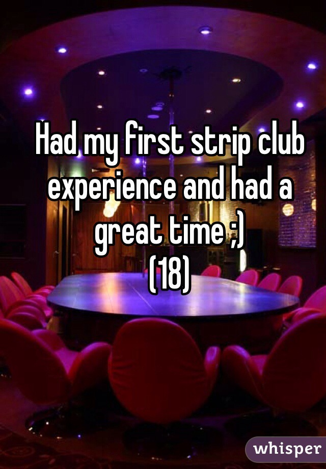 Had my first strip club experience and had a great time ;) (18)