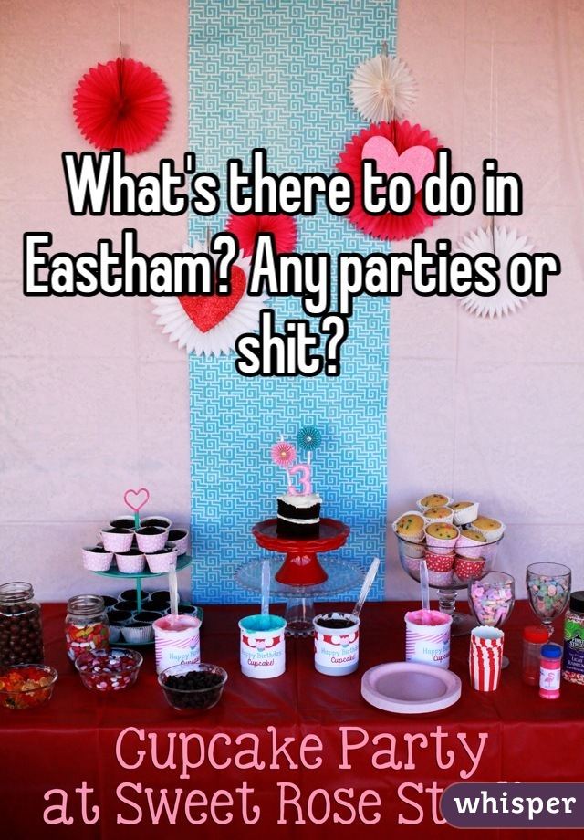 What's there to do in Eastham? Any parties or shit?