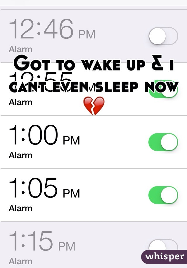 Got to wake up & i cant even sleep now 💔