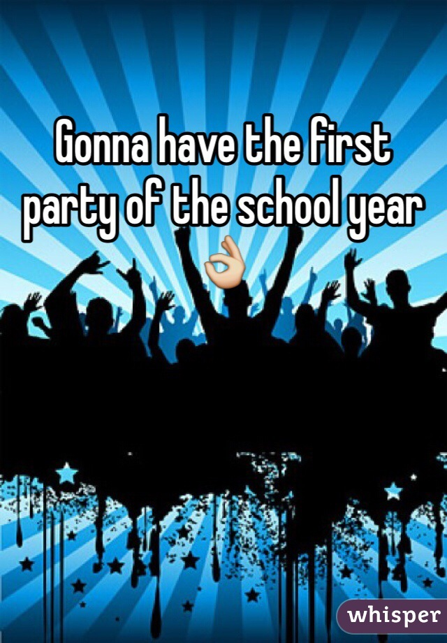 Gonna have the first party of the school year 👌