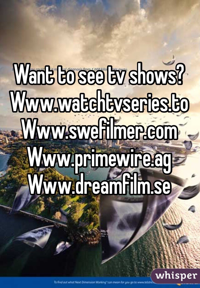 Want to see tv shows? Www.watchtvseries.to Www.swefilmer.com Www ...