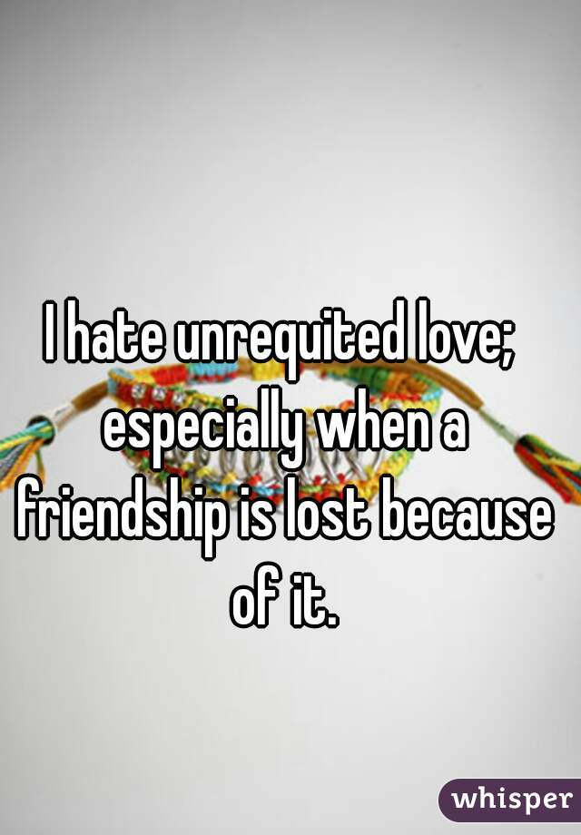 Unrequited friendship