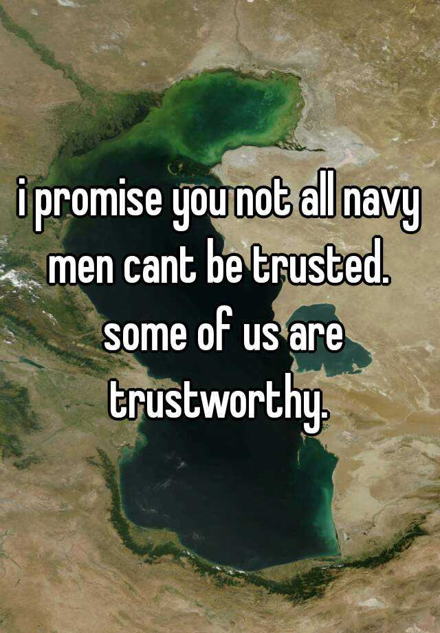 navy guys cant be trusted