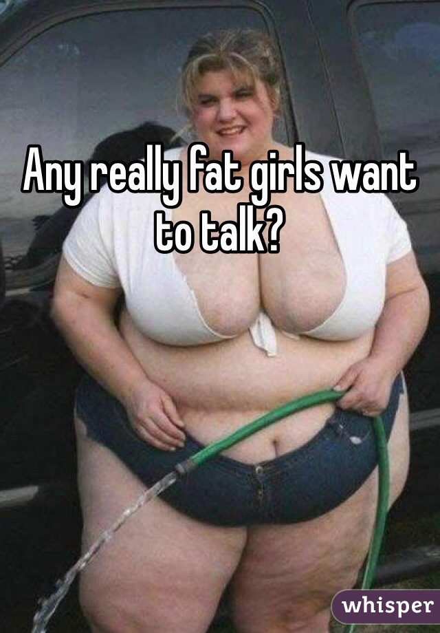 A Really Fat Girl