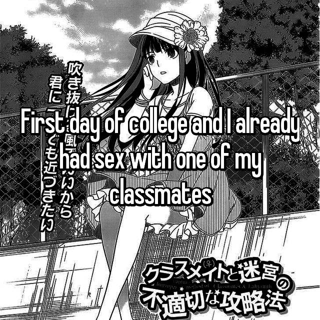 First day of college and I already had sex with one of my classmates