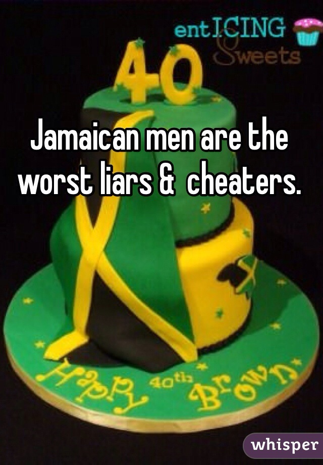 Jamaican men cheaters