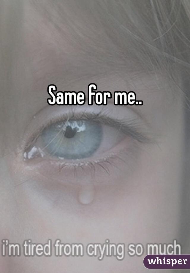 Same for me..