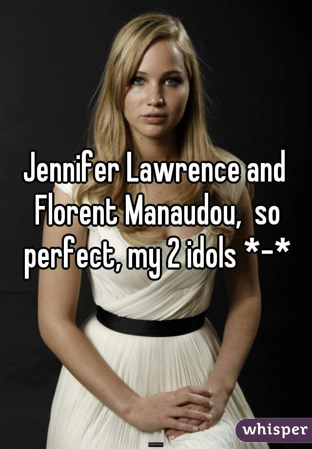 Jennifer Lawrence and Florent Manaudou,  so perfect, my 2 idols *-*