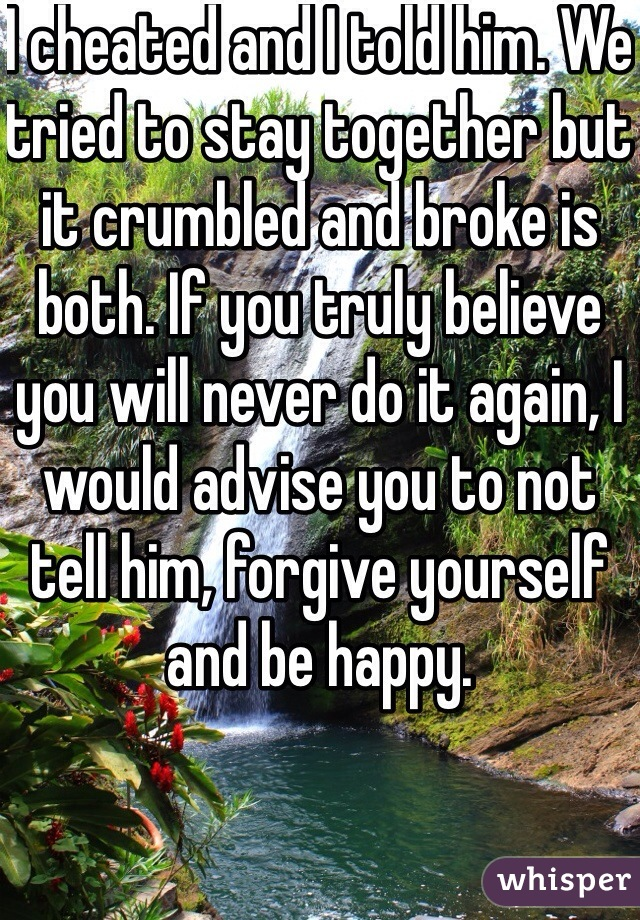 For Not Cheating How Telling And To Yourself Forgive