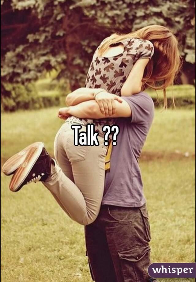 Talk ??