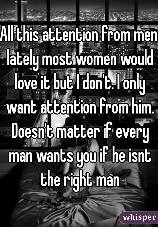 Women want attention