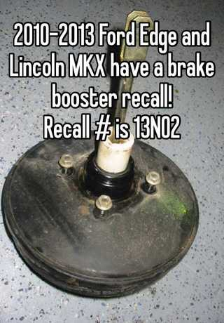 Ford Edge And Lincoln Mkx Have A Brake Booster Recall Recall Is N