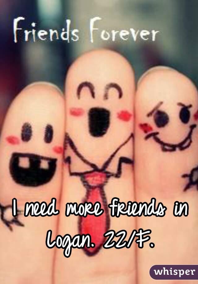 I need more friends in Logan. 22/F.