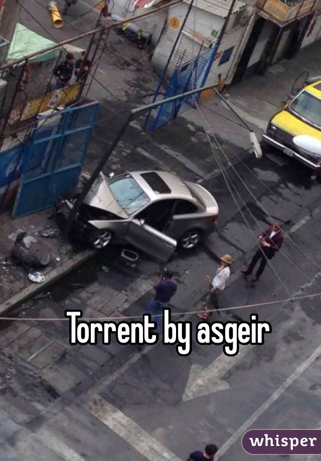 Torrent by asgeir