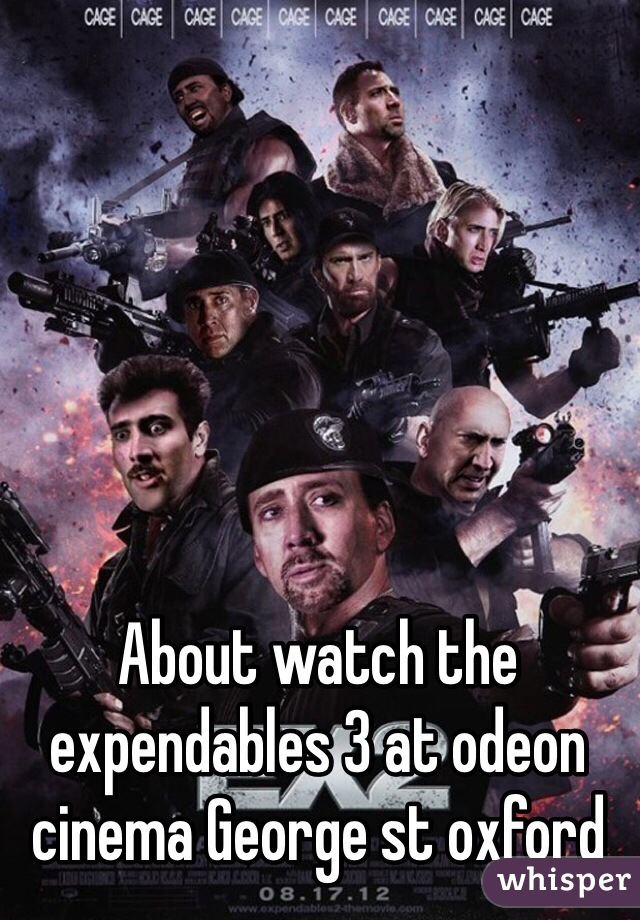About watch the expendables 3 at odeon cinema George st oxford