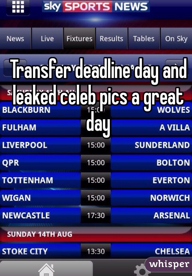 Transfer deadline day and leaked celeb pics a great day