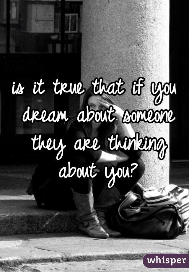 is it true that if you dream about someone they are thinking about you?