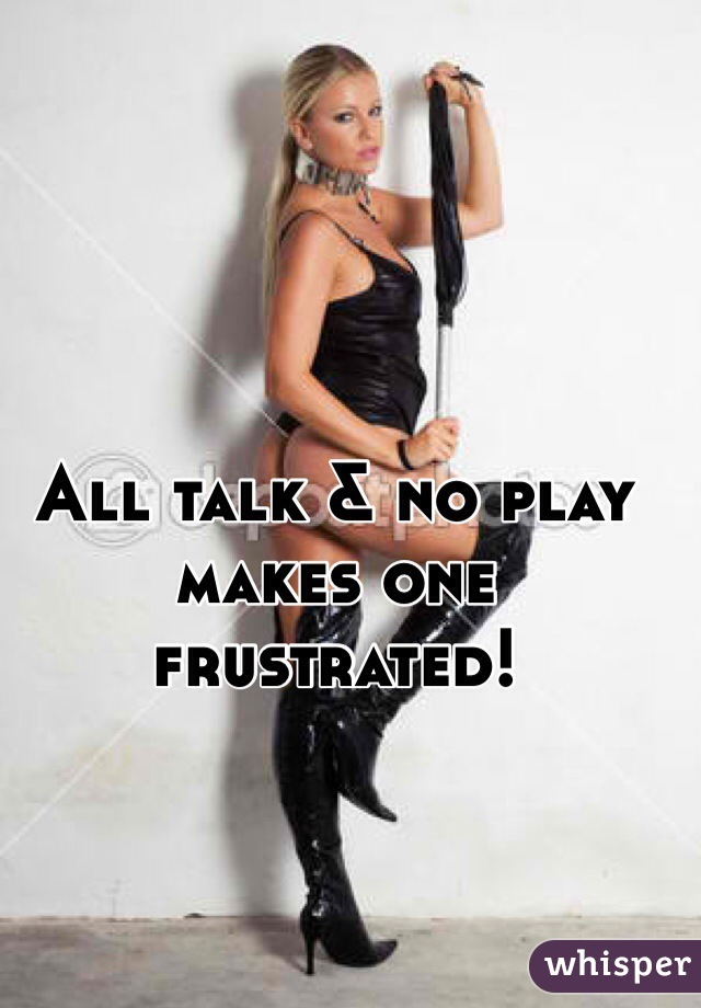 All talk and no play??
