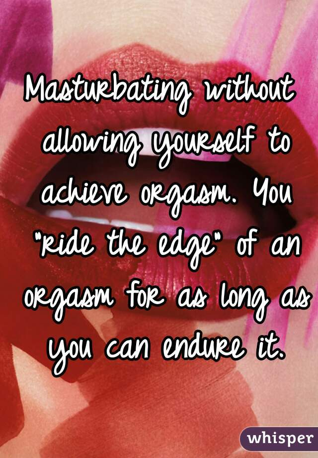 How To Edge Orgasm