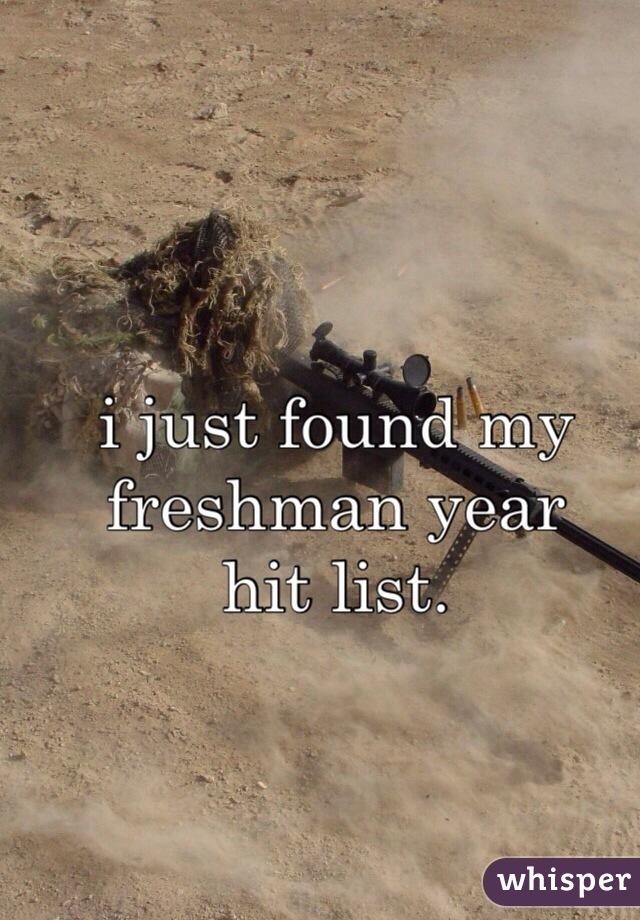i just found my  freshman year  hit list.