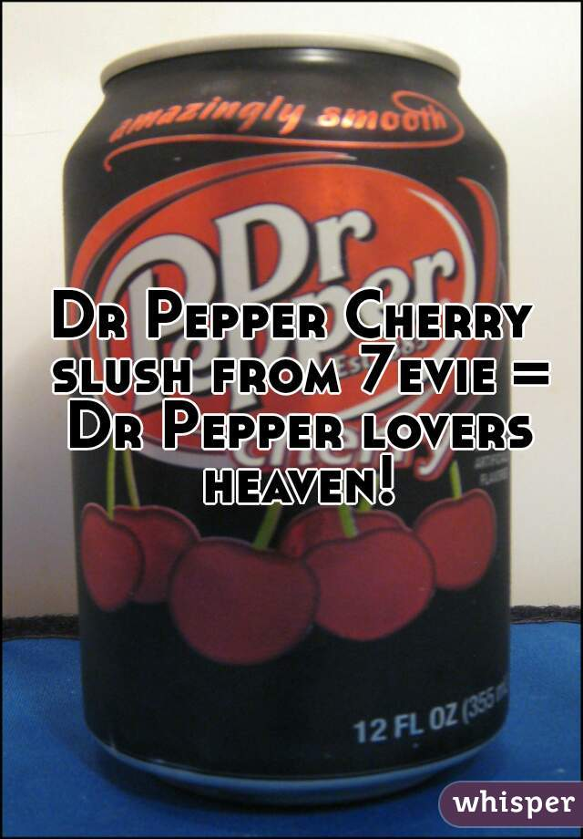 Dr Pepper Cherry slush from 7evie = Dr Pepper lovers heaven!